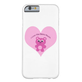 I Love You Beary Much! Pink Bear Barely There iPhone 6 Case