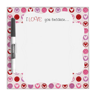 I Love You Because... Dry Erase Whiteboards