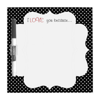 I Love You Because... Dry Erase Whiteboard