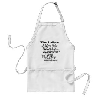 I love you, best thing ever! adult apron