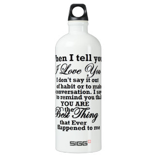 I love you, best thing ever! water bottle