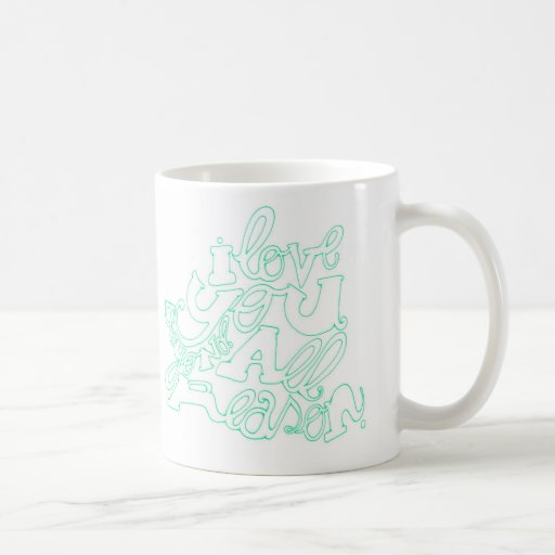 I Love You Beyond All Reason in Cyan Coffee Mug