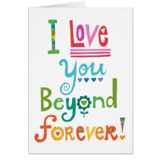 I Love You Beyond Forever Greeting Cards