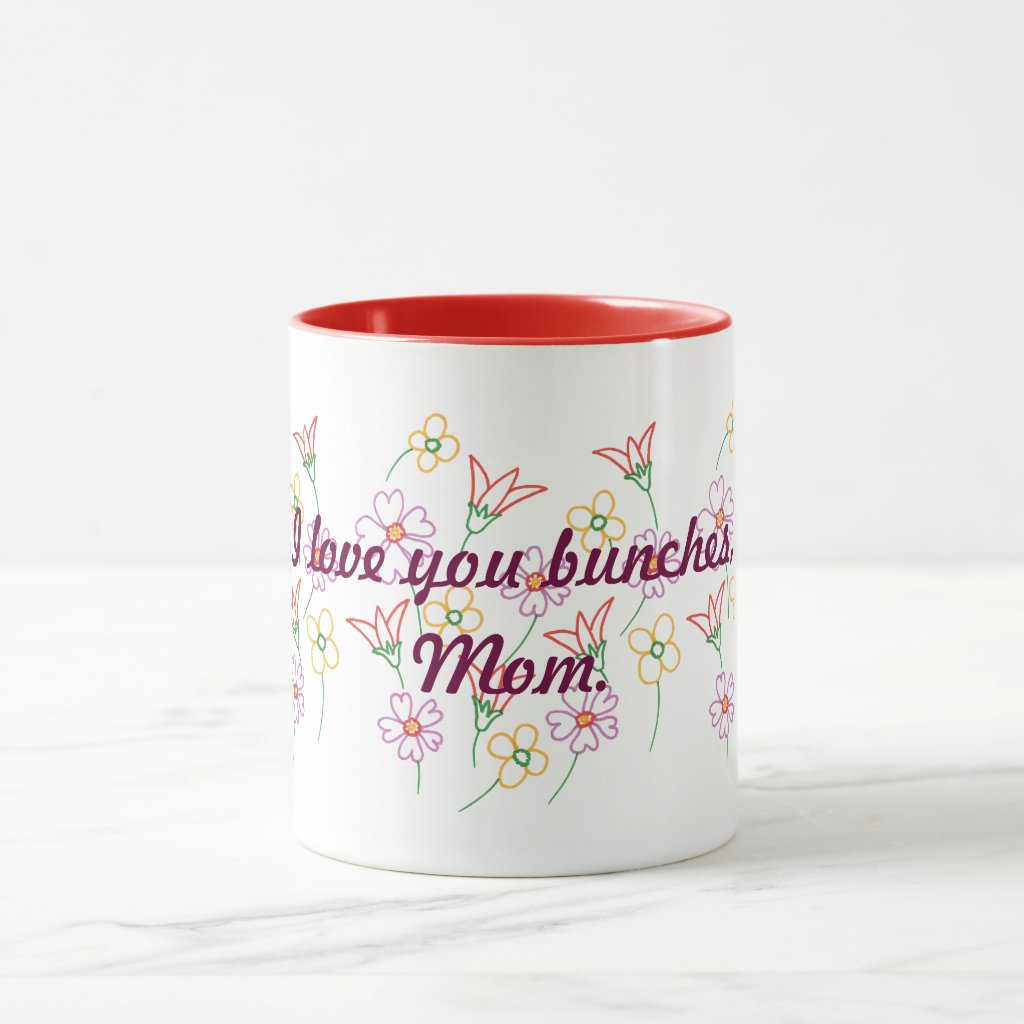 I love you bunches, Mom, flower bouquet mug