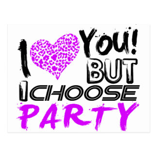 I Love you But I choose Party Postcard