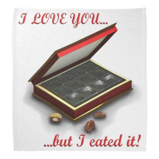 I love you, but I eated it! Bandana
