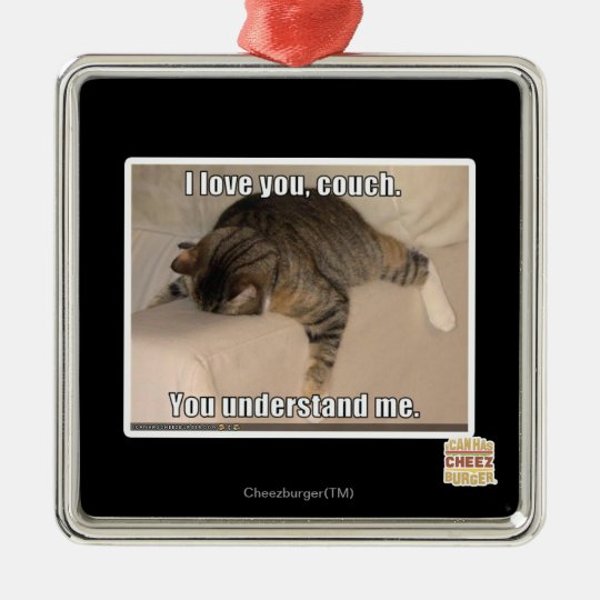 I love you, couch. metal ornament