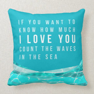 I LOVE YOU count the Waves in the Sea Pillow