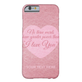 """I LOVE YOU"" custom cases Barely There iPhone 6 Case"