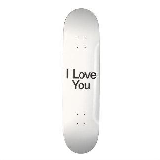 i love you custom skateboard