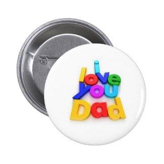 I love you dad pin