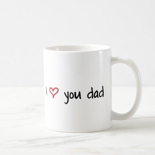 I Love You, Dad Coffee Mug