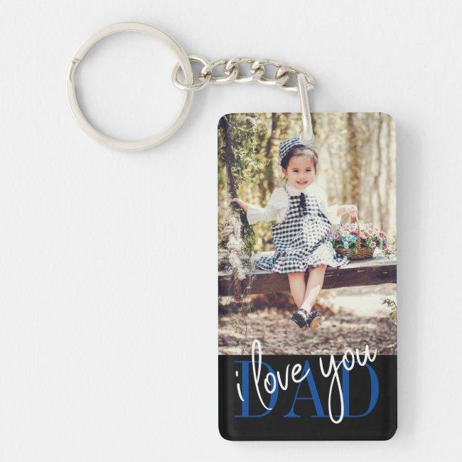 I Love You Dad Custom Photo Keychain