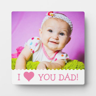 I Love You Dad Custom Plaque