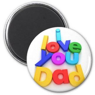 I love you Dad Magnet