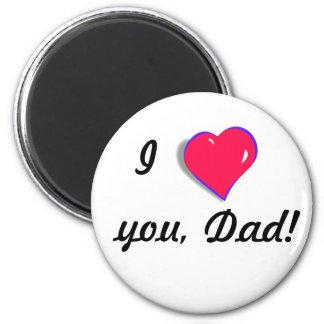 I love you, Dad! Magnet