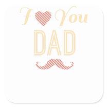 I Love You Dad Mustache Graphic From Kids Children Square Sticker