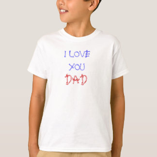 I Love You DAD shirt with red and blue letters.