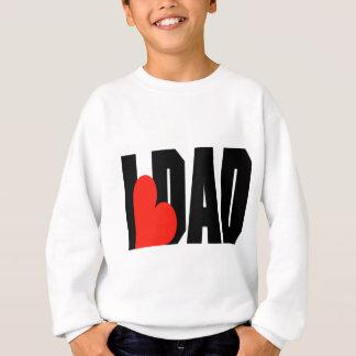 I Love You Dad Sweatshirt