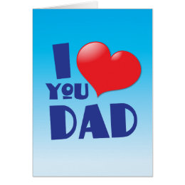 I love you DAD! with heart Card