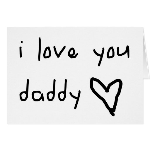 I Love You Daddy Card