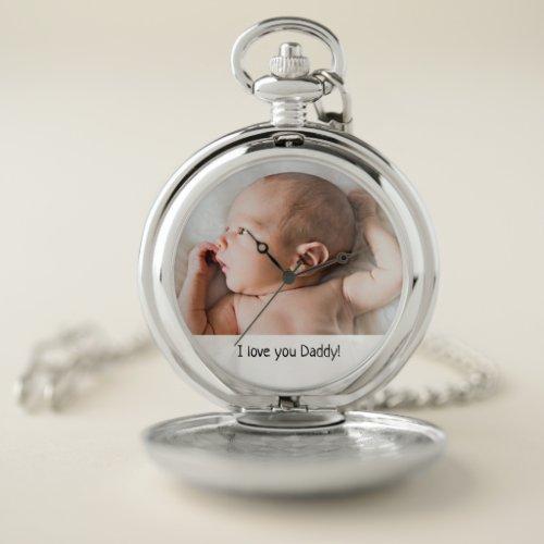 I love you daddy custom baby photo father's day pocket watch