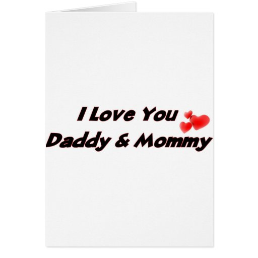 I Love you Daddy & Mommy Greeting Card
