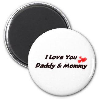 I Love you Daddy & Mommy Fridge Magnet