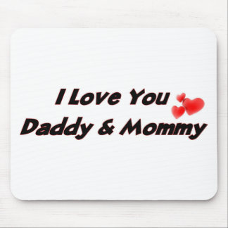 I Love you Daddy & Mommy Mouse Pad