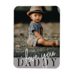 I love You Daddy Photo Magnet