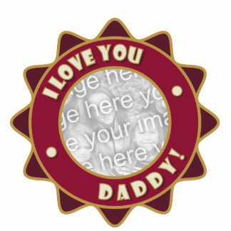 I Love You Daddy Photo Sculpture