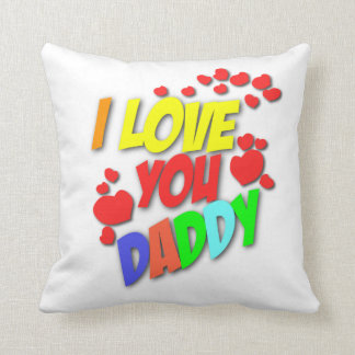 I Love You Daddy Pillow