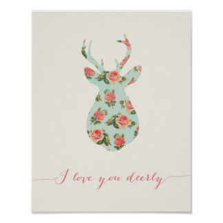 I LOVE YOU DEERLY - FLORAL POSTER