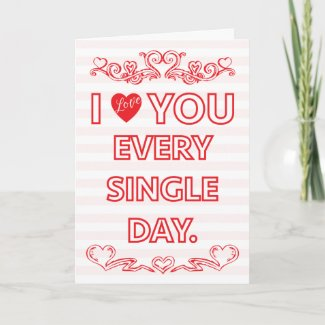 I love you every day Valentine's card