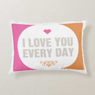 I Love You Everyday Accent Pillow