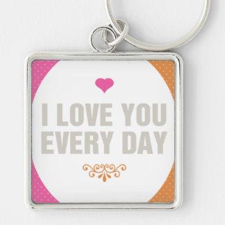 I Love You Everyday Keychain