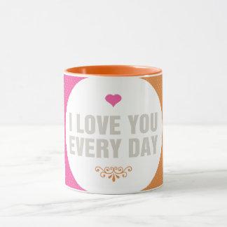 I Love You Everyday Mug