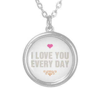 I Love You Everyday Silver Plated Necklace