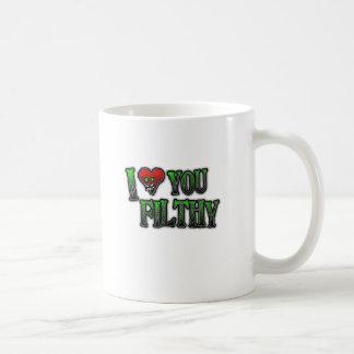 I Love you Filthy FILTH DUBSTEP Coffee Mug