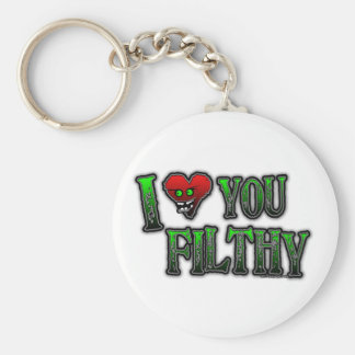 I Love you Filthy FILTH DUBSTEP Basic Round Button Keychain