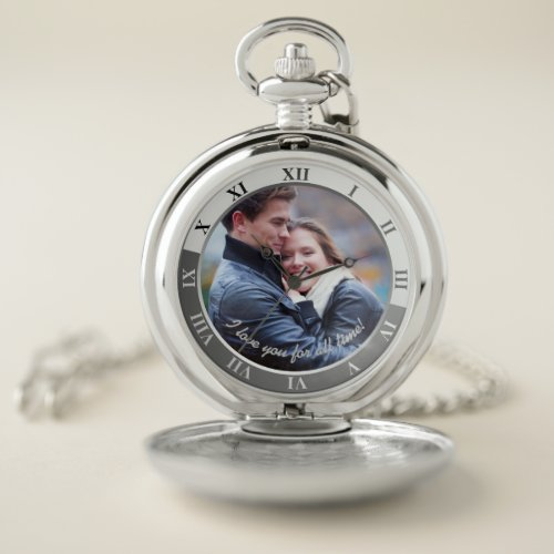 I Love You For All Time Custom Message  Photo Pocket Watch
