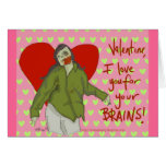I love you for your BRAINS Greeting Cards