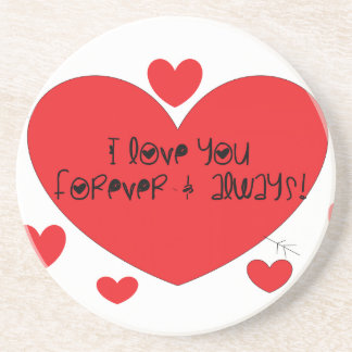 I love you forever and always beverage coaster