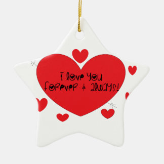 I love you forever and always ceramic ornament