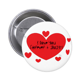 I love you forever and always pinback button