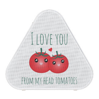 I Love You From My Head Tomatoes Funny Fruit Pun Speaker