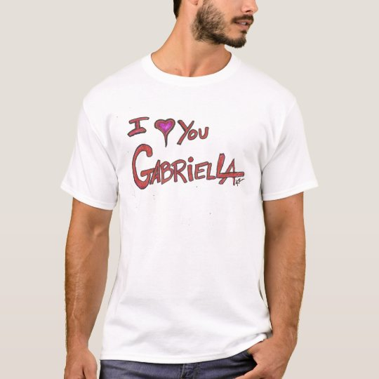 I_LOVE_YOU_GABRIELLA_k2_02112010 T-Shirt