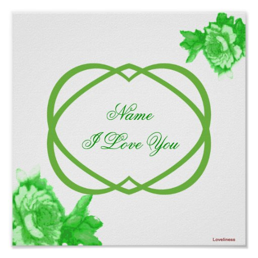 Love You Green Roses And Hearts Poster -Cust I Love You Hearts And Roses