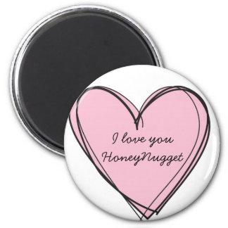 I love you HoneyNugget magnet