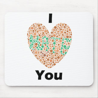 I Love You I Hate You Color Blind Mouse Pad